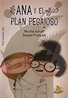 Ana y el plan pegajoso - Nicolás Schuff y Damián Fraticelli - mEy!