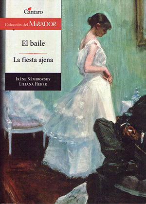 El baile / La fiesta ajena, Autoras: Iréne Némirovsky / Liliana Heker