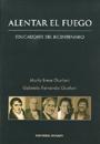 ALENTAR EL FUEGO . Educadores del Bicentenario - María Irene Giurlani - Gabriela Fernanda Giurlani