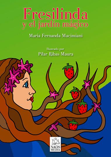 Maria fernanda macimiani presenta su libro fresilinda y el for El jardin magico