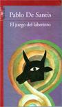 El juego del laberinto - Pablo De Santis