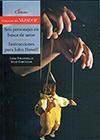 Seis personajes en busca de autor. Instrucciones para John Howell - Luigi Pirandello / Julio Cortázar